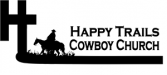Happy Trails Cowboy Church